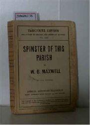 Maxwell, W. B.  Maxwell, W. B. Spinster of this parish