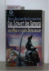 Jackson, Steve/Livingstone, Ian   Jackson, Steve/Livingstone, Ian  Das Schwert des Samurai ? ein Abenteuer-Spielbuch