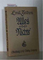 Felden, Emil  Felden, Emil Alles oder Nichts! - Kanzelreden über Henrik Ibsens Schauspiele