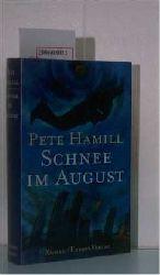 Hamill, Pete  Hamill, Pete Schnee im August