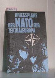 Weber, Wolfgang   Weber, Wolfgang  Kriegspläne der NATO für Zentraleuropa ? Ansichten und Möglichkeiten der NATO zur Androhung und Anwendung militärischer Gewalt in Zentraleuropa und im Ostseeraum ? Realitäten und Fakten -