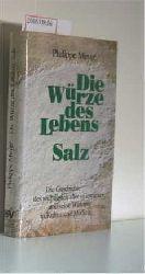 Meyer, Philippe  Meyer, Philippe Die  Würze des Lebens, Salz