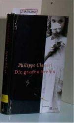 Claudel, Philippe  Claudel, Philippe Die grauen Seelen