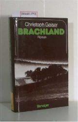 Geiser, Christoph  Geiser, Christoph Brachland