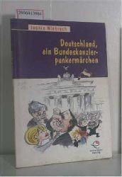 Niebisch, Jackie  Niebisch, Jackie Deutschland, ein Bundeskanzlerpunkermärchen