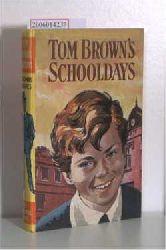 Hughes, Thomas   Hughes, Thomas  Tom Brown`s Schooldays