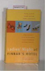 Bolger, Dermot  Bolger, Dermot Ladies`Night at Finbar`s Hotel