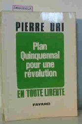 Pierre Uri  Pierre Uri Plan Quinquennal pour une revolution