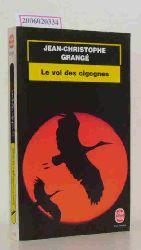 Jean-Christophe Grange  Jean-Christophe Grange Le vol des cigognes