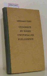 Gerhard Frey   Gerhard Frey  Gedanken zu einer universalen Philosophie