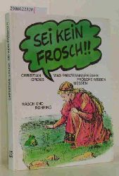 Christian Gross  Christian Gross Sei kein Frosch! - Was Prinzessinnen über Frösche wissen müssen