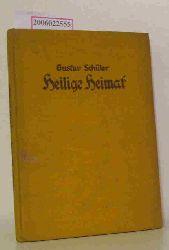 Gustav Schüler   Gustav Schüler  Heilige Heimat - Gedichte