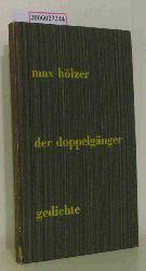 Max Hölzer   Max Hölzer  Der Doppelgänger - Gedichte