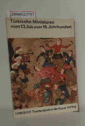 Richard Ettinghausen   Richard Ettinghausen  Türkische Miniaturen vom 13. bis zum 18. Jahrhundert