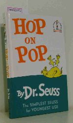 Dr. Seuss  Dr. Seuss Hop on Pop - The Simplest Seuss for Youngest Use