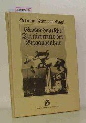 Hermann Freiherr von Nagel-Ittlingen   Hermann Freiherr von Nagel-Ittlingen  Große deutsche Turnierreiter der Vergangenheit