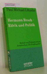 Paul Michael Lützeler   Paul Michael Lützeler  Hermann Broch - Ethik und Politik
