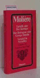 Moliere  Moliere Tartuffe oder Der Betrüger * Der Betrogene oder George Dandin * Vorspiel in Versailles