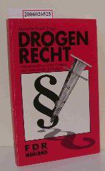 Alexander Eberth   Alexander Eberth  Drogenrecht - Zusammenstellung wichtiger Gesetze und Entscheidungen in Auszügen