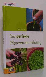 Steven Bradley  Steven Bradley Die perfekte Pflanzenvermehrung