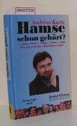 Andreas Kurtz   Andreas Kurtz  Hamse schon gehört?
