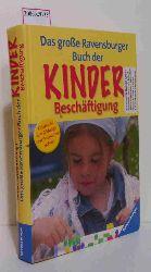 Bertrun Jeitner-Hartmann (Hg.)  Bertrun Jeitner-Hartmann (Hg.) Das große Ravensburger Buch der Kinder Beschäftigung