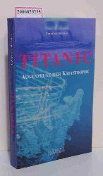Lawrence Beesley  Lawrence Beesley Titanic - Augenzeuge der Katastrophe