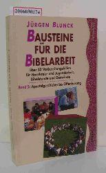 Jürgen Blunck  Jürgen Blunck Bausteine für die Bibelarbeit