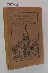 Theodor Volbehr   Theodor Volbehr  Führer durch das Kaiser Friedrich Museum der Stadt Magdeburg