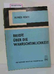 Alfred Renyi  Alfred Renyi Briefe über die Wahrscheinlichkeit