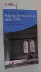 Raimund Herder  Raimund Herder Wege in den Widerstand gegen Hitler