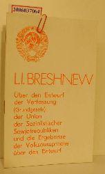L. I. Breshnew  L. I. Breshnew Über den Entwurf der Verfassung (Grundgesetz) der UdSSR und die Ergebnisse der Volksaussprache über den Entwurf