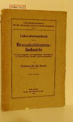 Prof. Dr. Ed. Graefe   Prof. Dr. Ed. Graefe  Laboratoriumsbuch für die Braunkohlenteer-Industrie