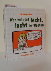 Christine Dölle  Christine Dölle Wer zuletzt lacht, lacht im Westen