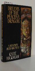 Katie Hickman   Katie Hickman  Dreams of the Peaceful Dragon