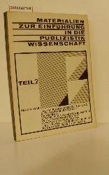 Peter Heilmann   Peter Heilmann  Materialien zur Einführung in die Publizistikwissenschaft Teil II
