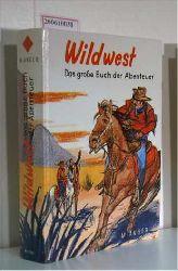 Anger, Martin   Anger, Martin  Wild-West ? Das grosse Buch der Abenteuer