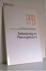 Gans, Marianne Le  Gans, Marianne Le Selbständig im Planungsbüro II ? BDB-Tips für Existenzgründer