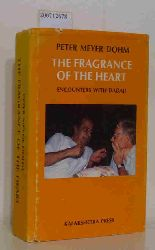 Peter Meyer-Dohm  Peter Meyer-Dohm THE Fragrance of the Heart Encounters with Dadaji
