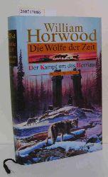 Horwood, William  Horwood, William Die Wölfe der Zeit