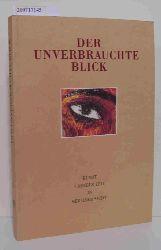 Ioakeimides, Chrestos M. [Hrsg.]  Ioakeimides, Chrestos M. [Hrsg.] Der  unverbrauchte Blick
