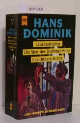 Dominik, Hans  Dominik, Hans Lebensstrahlen, Die Spur des Dschingis-Khan, Unsichtbare Kräfte