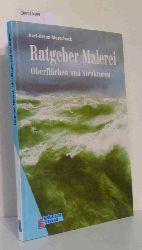 Morscheck, Karl-Heinz  Morscheck, Karl-Heinz Ratgeber Malerei Oberflächen und Strukturen