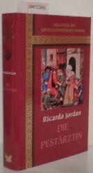 Jordan, Ricarda  Jordan, Ricarda Die  Pestärztin