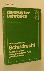 Dilcher, Hermann [Mitverf.]  Dilcher, Hermann [Mitverf.] Schuldrecht