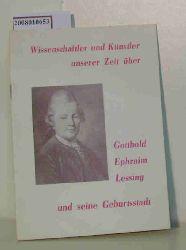 Wissenschaftler und Künstler unserer Zeit über Gotthold Ephraim Lessing und seine Geburtsstadt