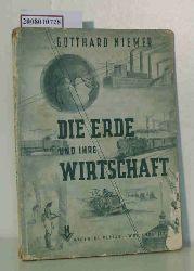 Niemer, Gotthard  Niemer, Gotthard Die  Erde und ihre Wirtschaft