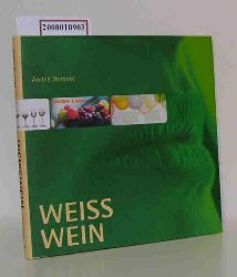 """Dominé, André ; Faber, Armin ; Feierabend, Peter [Hrsg.]""  ""Dominé, André ; Faber, Armin ; Feierabend, Peter [Hrsg.]"" Weißwein"