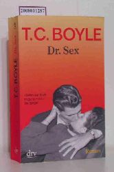 Boyle, Tom Coraghessan  Boyle, Tom Coraghessan Dr. Sex