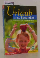 Deutsche Landwirtschaftsg.  Deutsche Landwirtschaftsg. Urlaub auf dem Bauernhof Landhäuser und Landhotels 2004